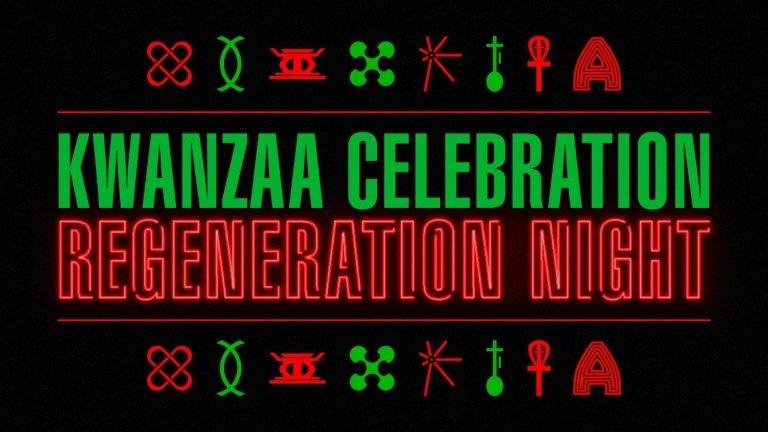 Kwanzaa Celebration: Regeneration Night
