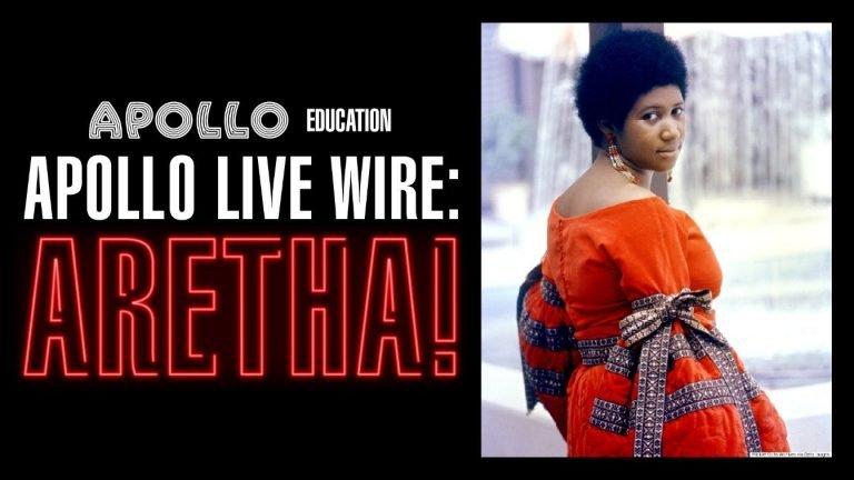 Apollo Education Presents Apollo Live Wire: ARETHA!